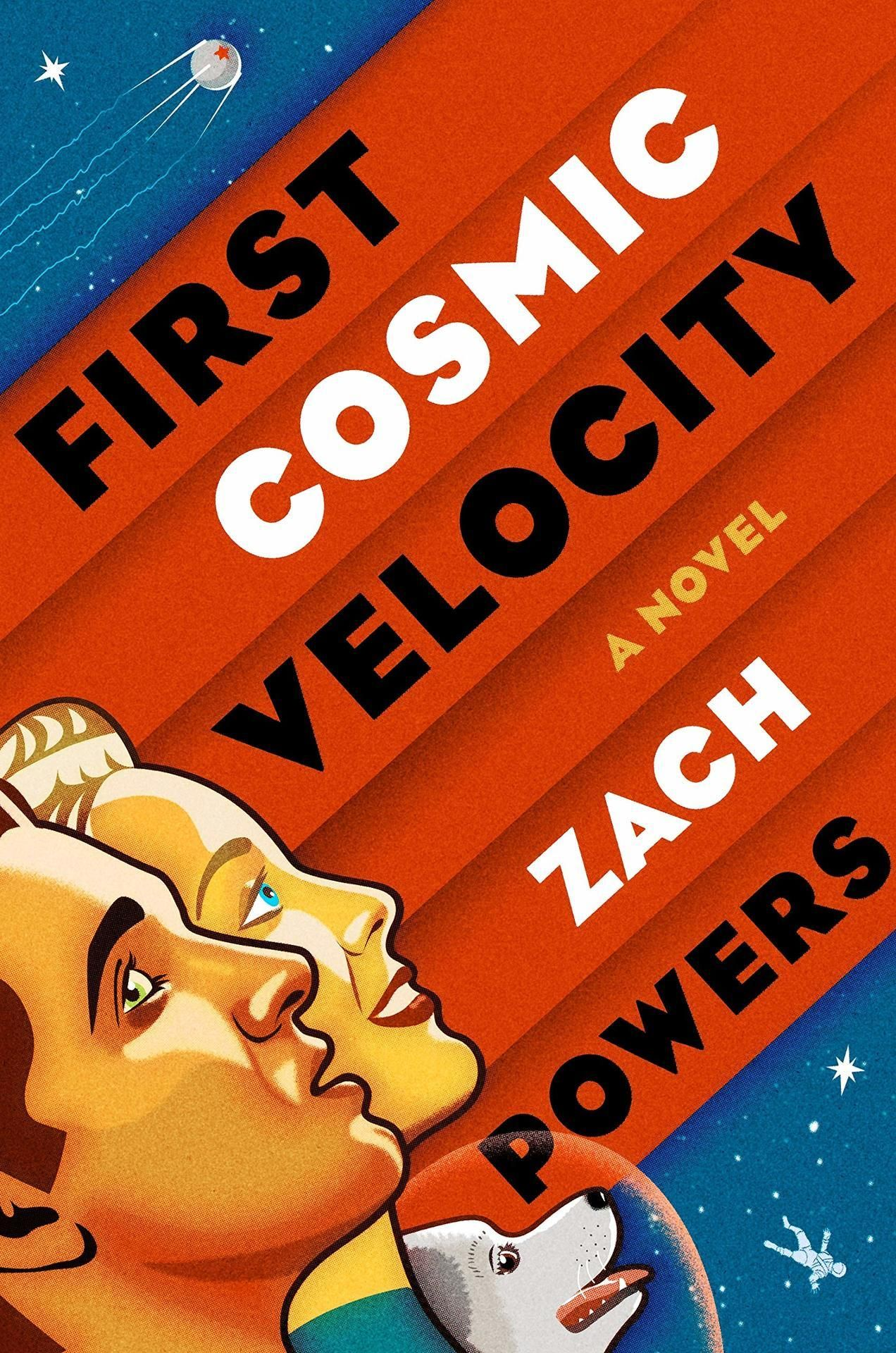 A debut novel from Putnam and award winning writer Zach Powers First Cosmic Velocity Read an inte