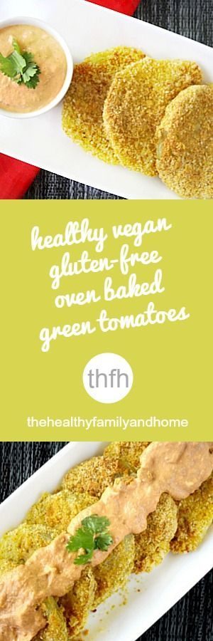 Clean Eating Healthy Oven Baked Green Tomatoes...so much healthier than the fried version and they're vegan, gluten-free, dairy-free, egg-free and paleo-friendly | The Healthy Family and Home