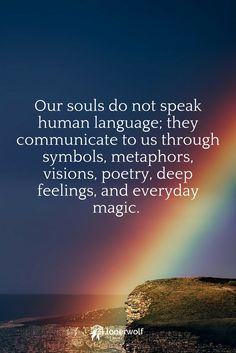 What is your Soul trying to share with you? Listen and pay attention to the magic around you.