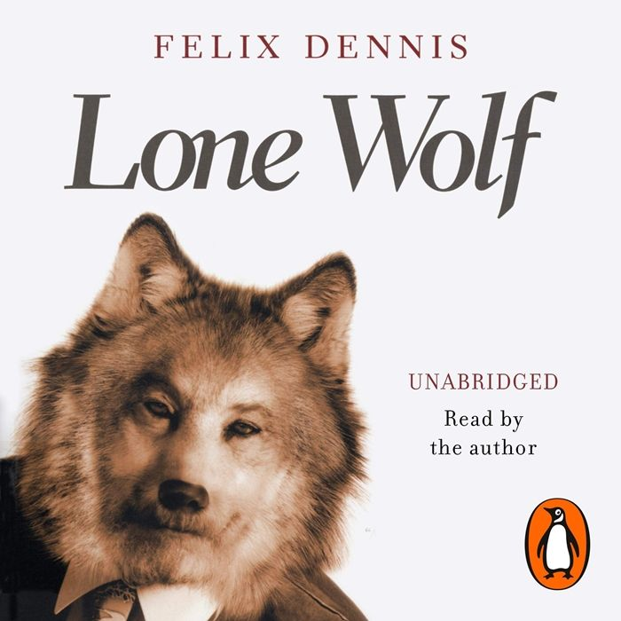 Listen to Lone Wolf audiobook by Felix Dennis Random House Audiobooks  The second collection of original verse by the maverick multimillionaire publisher Felix Dennis