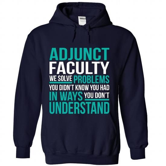 ADJUNCT FACULTY T Shirts, Hoodies, Sweatshirts. CHECK PRICE ==► https://www.sunfrog.com/No-Category/ADJUNCT-FACULTY-6620-NavyBlue-Hoodie.html?41382