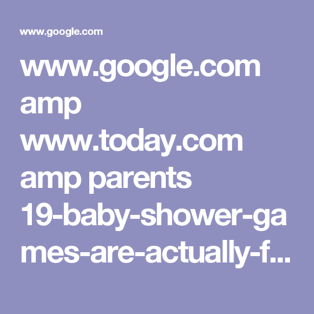 www.google.com amp www.today.com amp parents 19-baby-shower-games-are-actually-fun-really-t73861