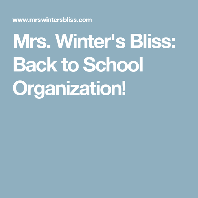 Mrs. Winter's Bliss: Back to School Organization!