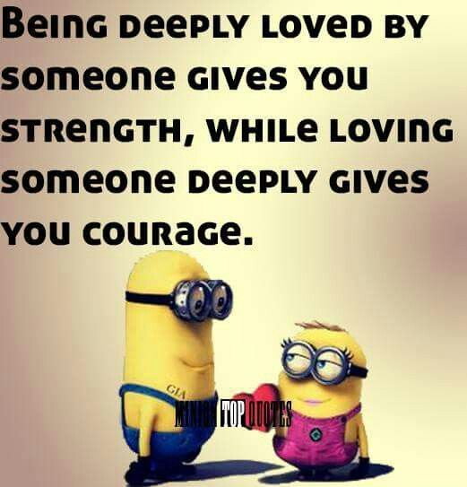 Strength And Courage Funny Quotes Inspirational Quotes Minions Love