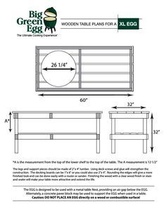Ordinaire I Wanted A Nice Table For It But These Are The Dimensions For The Legs And  Main Table Body And With Seven Convenient Sizes To Choose | Green Egg |  Pinterest ...