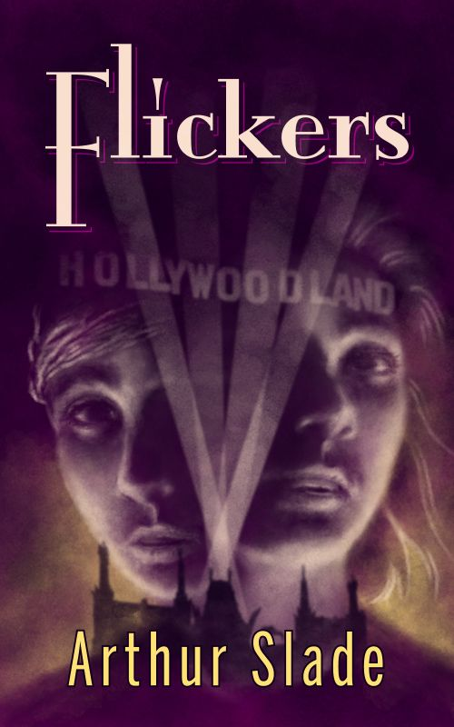 Flickers: A Novel of Suspense — Arthur Slade: Worlds of Wonder & Imagination