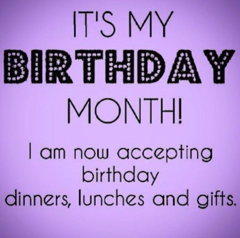 It's my Birthday month!! #birthdaymonth