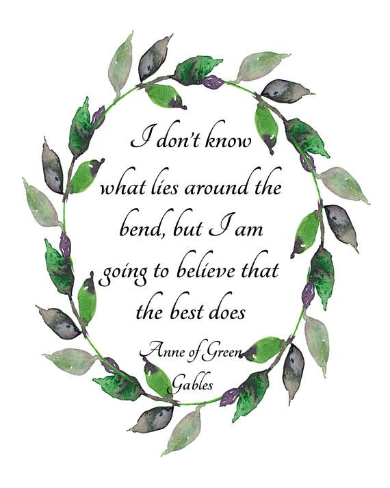 I don't know what lies around the bend, Anne of Green Gables quote, printable quote art, motivational quote, literary quote, graduation gift