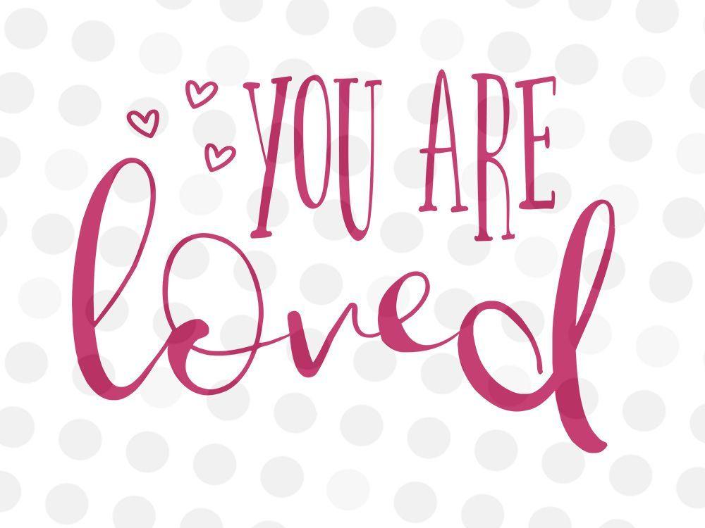 Download You are so loved   Valentines svg, Valentine svg files, Svg
