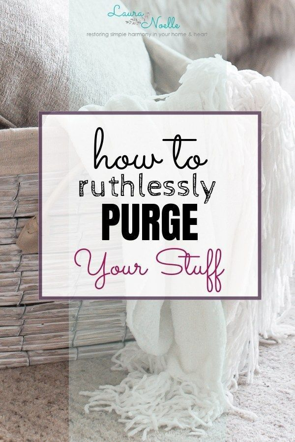 How to Purge Your Stuff Ruthlessly & Declutter Guilt-Free