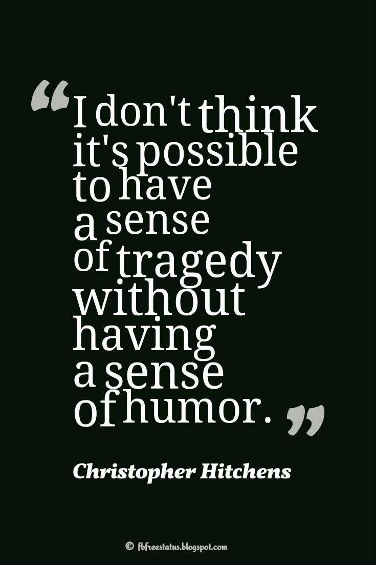 Quotes About Humor Humor Quotes Funny Quotes Quotes History Quotes