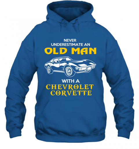 Old Man With Chevrolet Corvette Gift Never Underestimate Old Man Grandpa Father Husband Who Love Or Own Vintage Car Hoodie In 2020 Chevrolet Impala Vintage Cars Chevrolet
