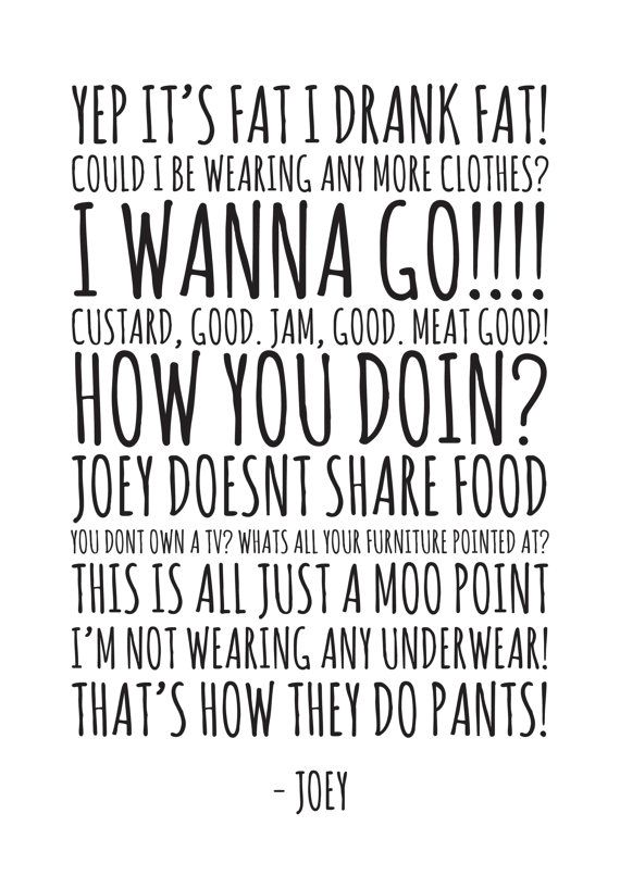 Joey Quotes - Jpeg - A4 + Letter + 8x10 - INSTANT DOWNLOAD