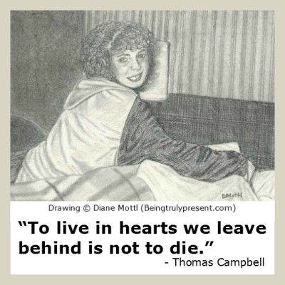 To live in heart we leave behind is not to die (pencil drawing by Diane Mottl)