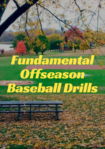 Fundamental Offseason Baseball Drills Baseball drills