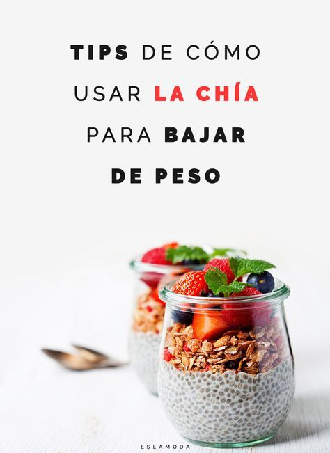 6 Tips de cómo usar la Chía para bajar de peso | Alimentos