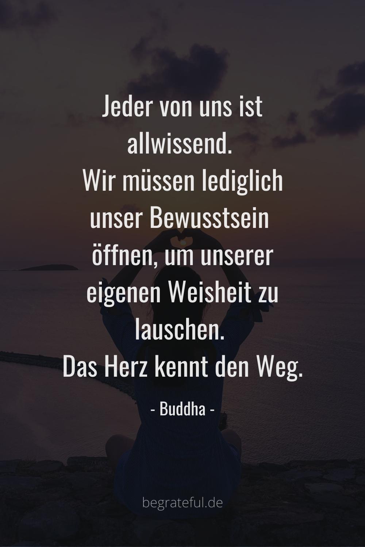 Buddha Zitate Leben / Sprüche zum Nachdenken / Sprüche / Höheres Bewusstsein Sprüche / Zitate Herz Seele // Du interessierst dich für die Themen Persönlichkeitsentwicklung, Motivation und Mindset? Du möchtest dein Leben selbstbestimmt in die Hand nehmen und suchst dafür nach inspirierenden Inhalten? Dann bist DU auf meinem Blog begrateful.de genau richtig! Ich freue mich auf deinen Besuch. Bis bald! deine Franzi