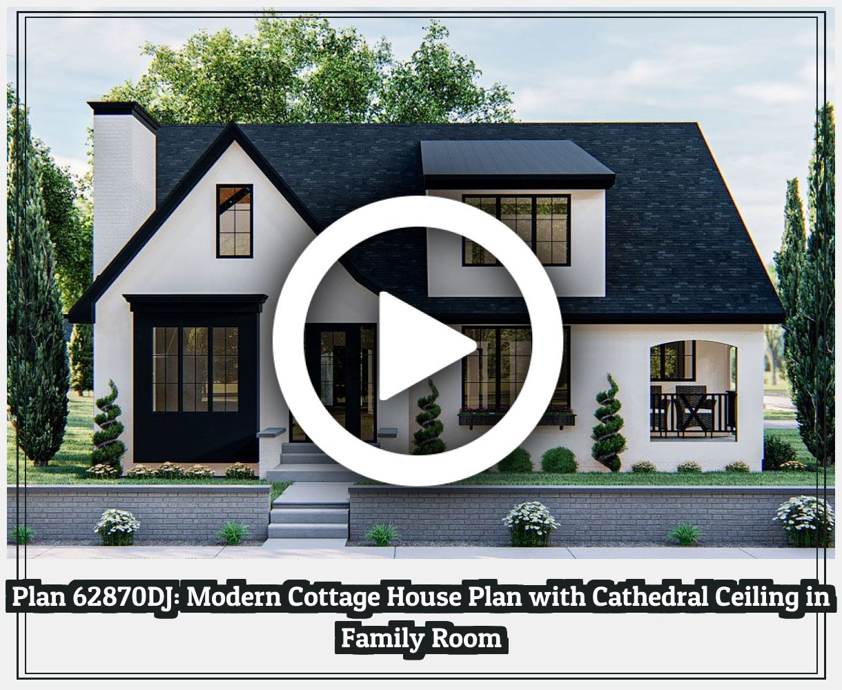Modern House Design 56289 Modern Cottage House Plan With Cathedral Ceiling In Family Room 62870dj A Cottage House Plans Modern Cottage Modern Cottage Style