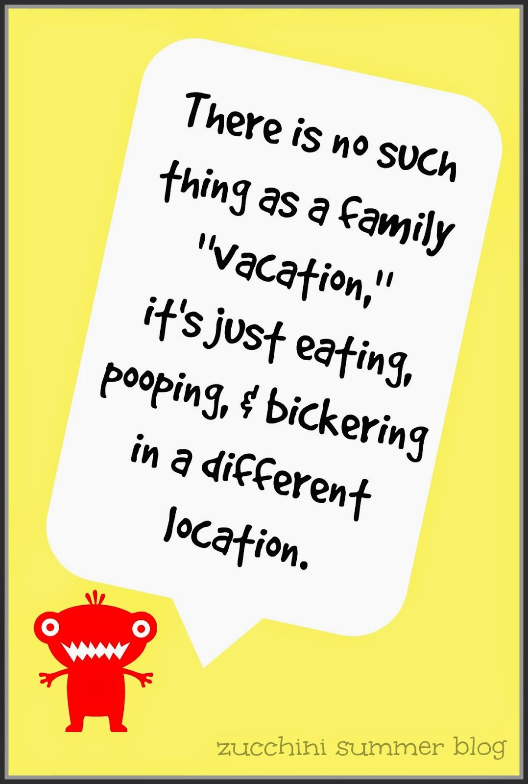 Things My Kids Argued About | Family vacation quotes ...