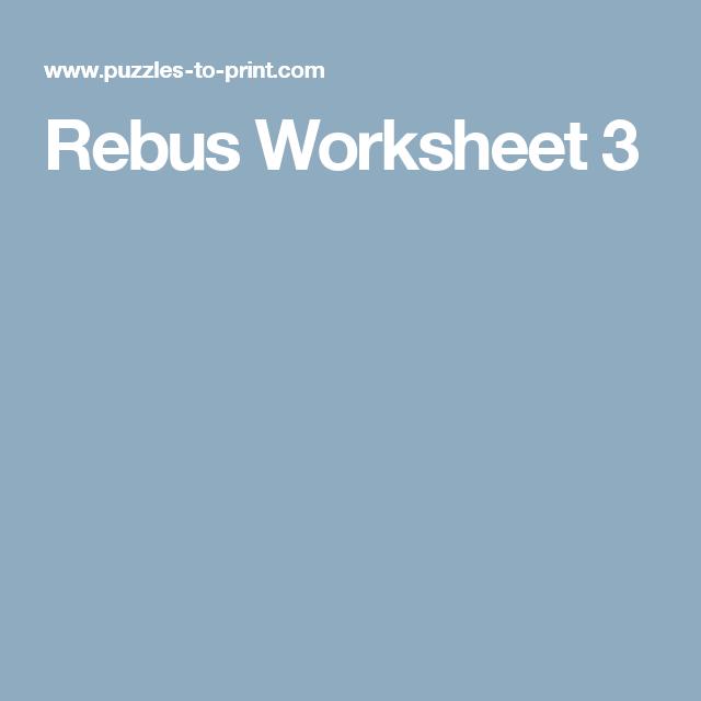 Rebus Worksheet 3 | Education | Pinterest | Worksheets, Rebus ...