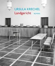 Landgericht - Ursula Krechel