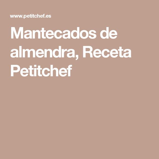 Mantecados de almendra, Receta Petitchef