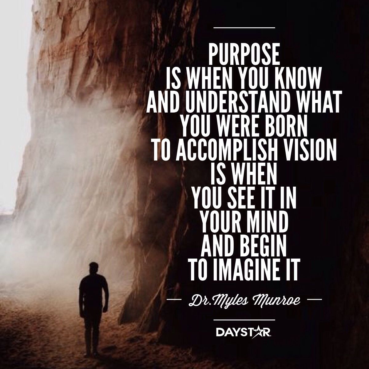 """Purpose is when you know and understand what you were"