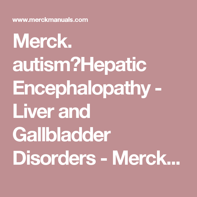 merck autism hepatic encephalopathy under symptoms merck rh pinterest com Instruction Manual Example User Manual PDF