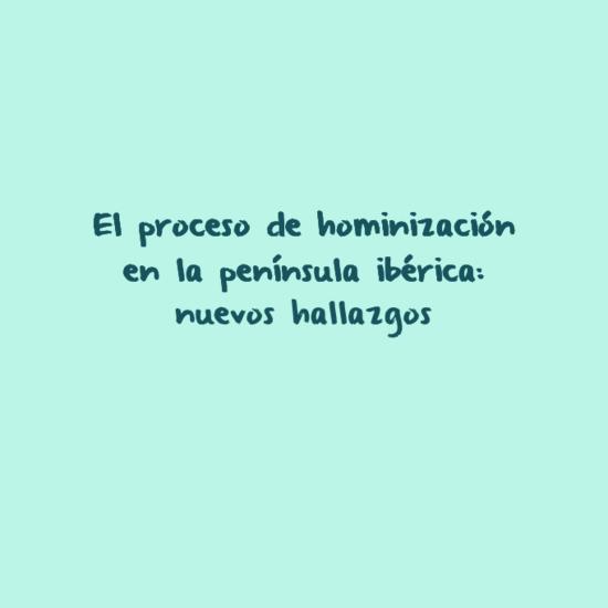 El Proceso De Hominizaci 243 N En La Pen 237 Nsula Ib 233 Rica Nuevos