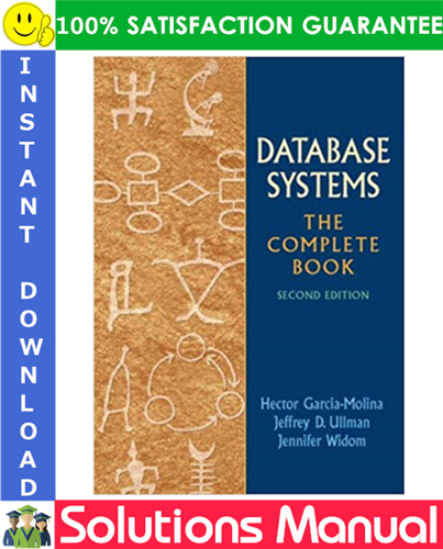 Database Systems The Complete Book 2nd Edition Solutions Manual Database System Textbook Good Grades