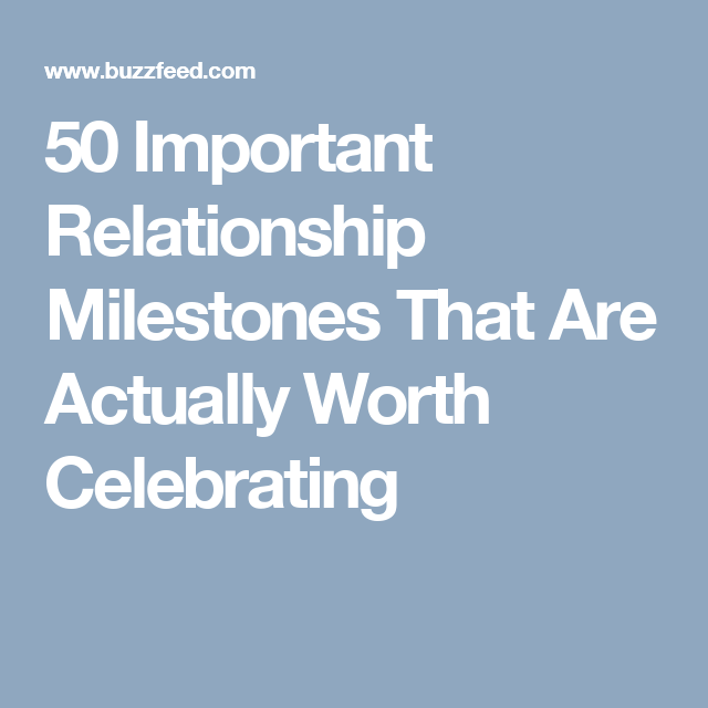 important milestones in a relationship