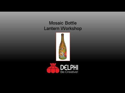 Delphi Glass Classes Mosaic Bottle Lantern Workshop With Julie