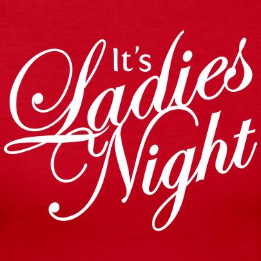 It S Ladies Night Ladies Night Ladies Night Quotes Girls Night