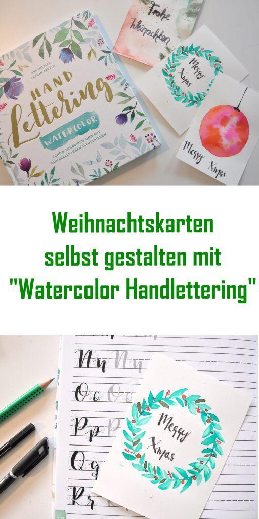 Weihnachtskarten Selbst Gestalten Foto.Aquarell Weihnachtskarten Selbst Machen Mit Handlettering Watercolor