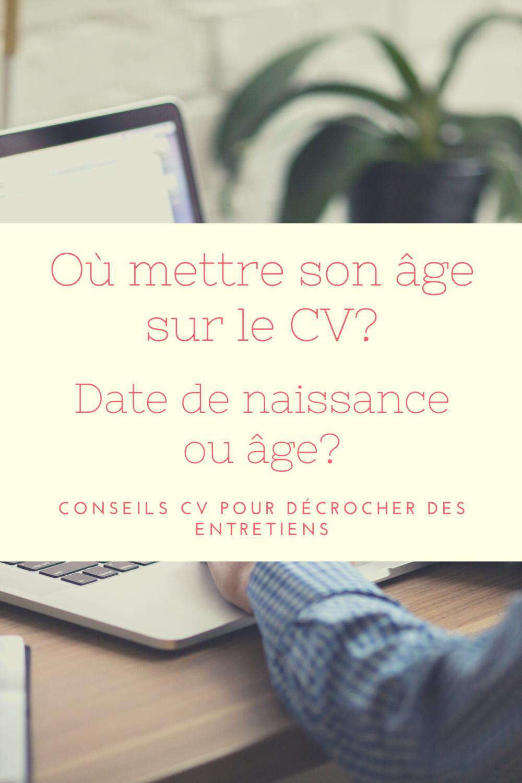 Ou Mettre Son Age Sur Le Cv Date De Naissance Ou Age Que Choisir Le Cv Date De Naissance Age