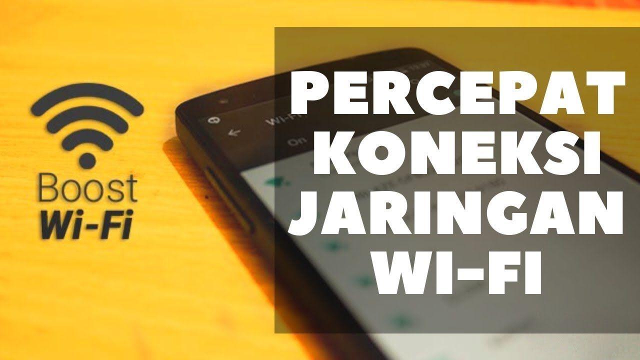 Cara Mempercepat Sinyal Wifi Di Android Motivasi Android Science