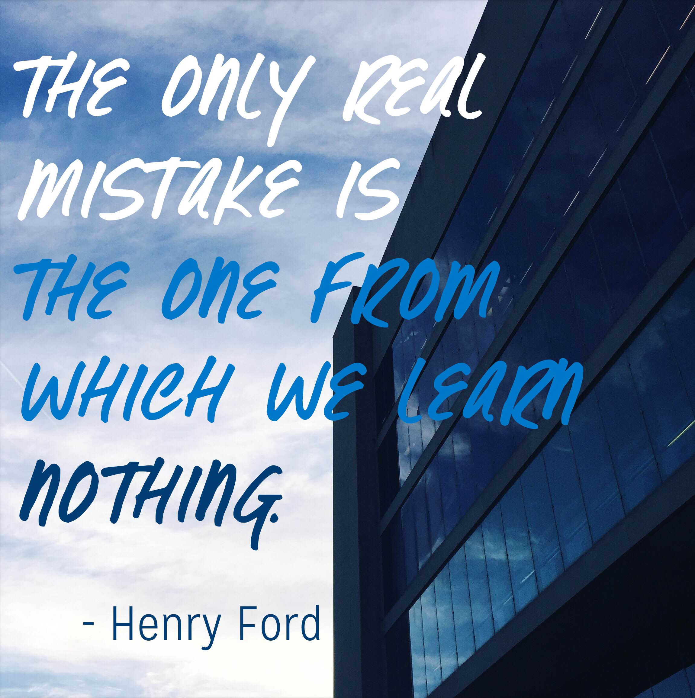 """Ford Quote Motivational Quote """"the Only Real Mistake Is The One From Which"""