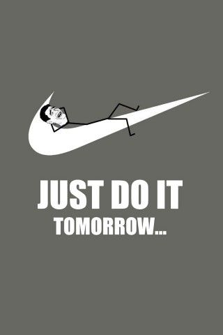 Just Do It Tomorrow Meme Iphone 5 Wallpaper In 2019 Funny