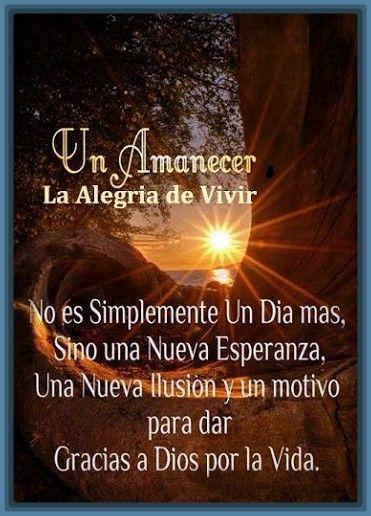 Un Amanecer Dar Gracias A Dios Buenos Dias Frases De Buenos Dias