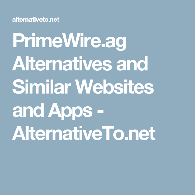 PrimeWire.ag Alternatives and Similar Websites and Apps ...
