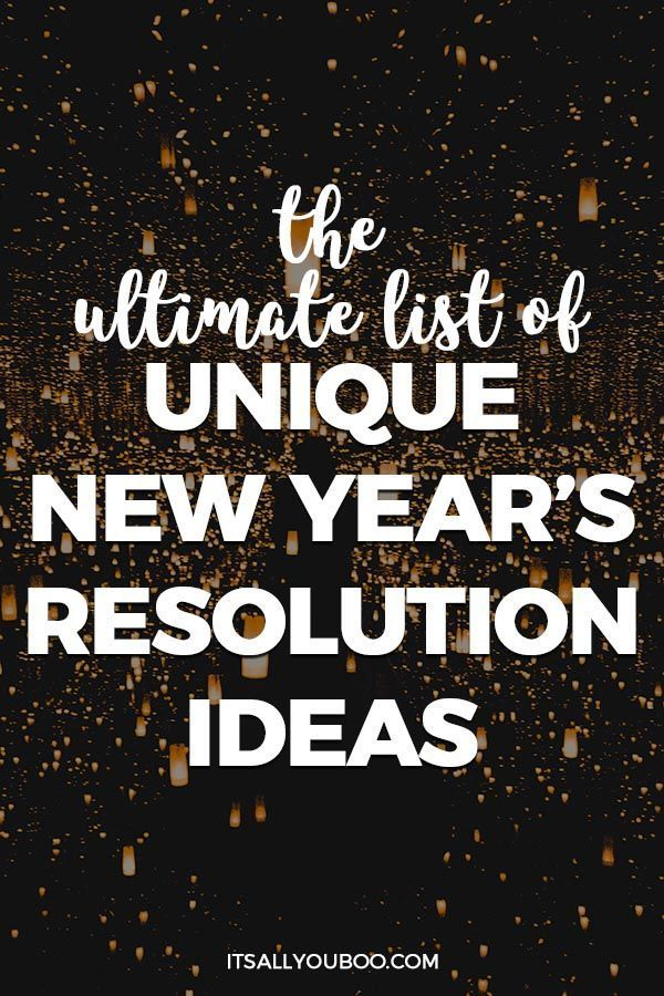 The Ultimate List of Unique New Year's Resolution Ideas