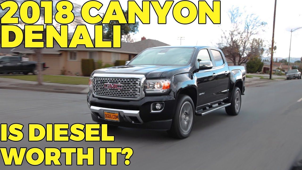 2018 Gmc Canyon Denali Diesel Review Dgdg Com Gmc Canyon