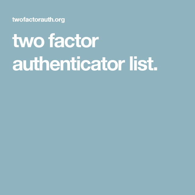 two factor authenticator list.