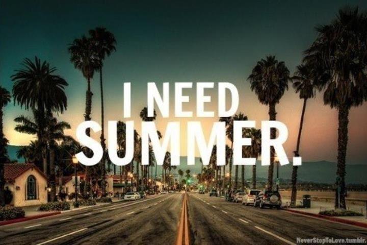 I need summer.