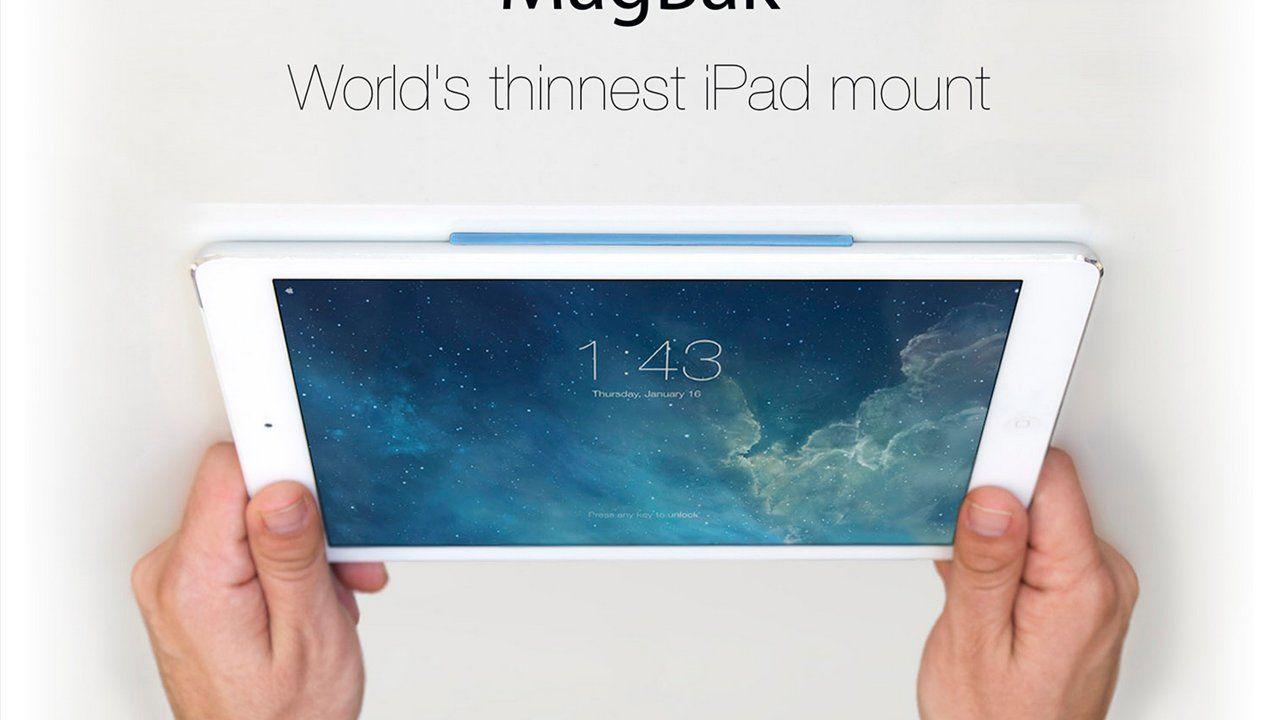 MAGBAK: WORLD'S THINNEST IPAD MOUNT | Ipad mount, Ipad