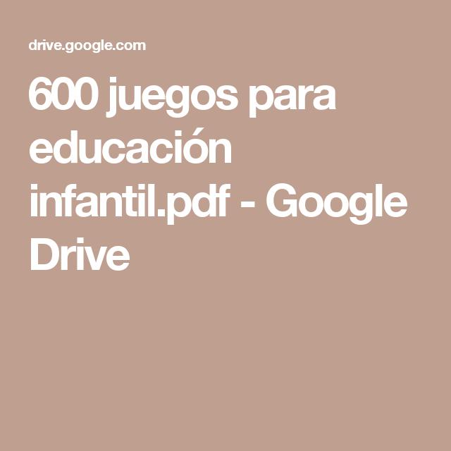 600 Juegos Para Educacion Infantil Pdf Google Drive Ideas