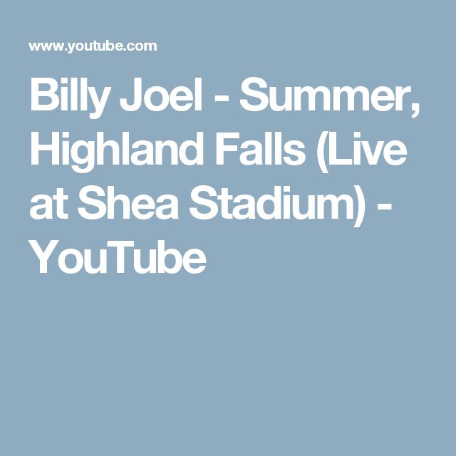 Billy Joel Summer Highland Falls Live At Shea Stadium Youtube Shea Stadium Billy Joel Highland Falls