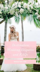 Destination Wedding Etiquette Advice for the Modern Bride Destination Wedding Etiquette Advice for the Modern Bride