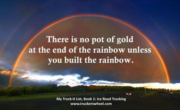 Trucking Quotes Rainbow Quote Truck Quotes Driving Quotes