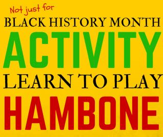 Black history month activities play some hambone music classroom heres a fun hands on video lesson for wide open elementary schoolers too cool middle school students earbud wearing high school seniors and adults ibookread ePUb
